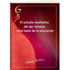 El Estudio Meditativo del ser humano como base de la educación