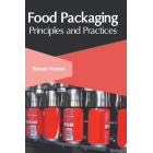 Food Packaging: Principles and Practices