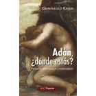 Adán ¿dónde estás? Preguntas antropológicas contemporáneas