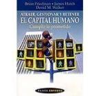 Atraer, gestionar y retener el capital humano. Cumplir lo prometido.