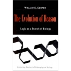 The evolution of reason (Logic as a branch of biology)