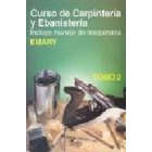 Curso de carpintería y ebanistería. Incluye manejo de maquinaria. Tomo 1