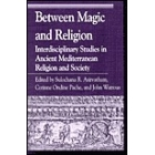 Between magic and religion : interdisciplinary studies in ancient Mediterranean religion and society