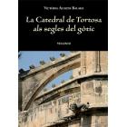 La catedral de Tortosa als segles del gòtic, 2 vols.