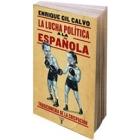 La lucha política a la española. Tragicomedia de la crispación