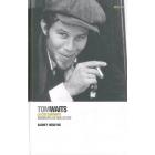 Tom Waits. La coz cantante. Biografía en dos actos