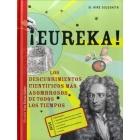Eureka! Los descubrimientos científicos más asombrosos de todos los tiempos