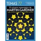 Temas IyC 77:El universo matemágico de Martin Gardner:Juegos, acertijos, paradojas y otras maravillas recreativas