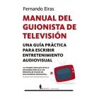 Manual del guionista de televisión. Una guía práctica para escribir entretenimiento audiovisual