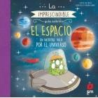La imprescindible guía sobre el espacio. Un increíble viaje por el universo