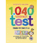 1040 preguntas tipo test LRJSP. Ley 40/2015, de 1 de octubre, del Régimen Jurídico del Sector Público