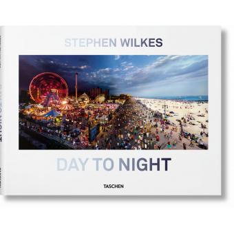Stephen Wilkes. Day to Night (Alem./Fr./Ingl.)