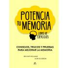 Potencia tu Memoria. Consejos, Trucos y Pruebas para Mejorar la Memoria. Libro de ejercicios