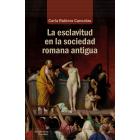 Las esclavitud en la sociedad romana antigua