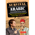 Survival Arabic Phrasebook & Dictionary: How to communicate without fuss or fear INSTANTLY! (Arabic Phrasebook & Dictionary) Completely Revised and ... (Survival Series) [Idioma Inglés]