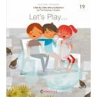 Little by little: My first readings in English #19 - Let's play...