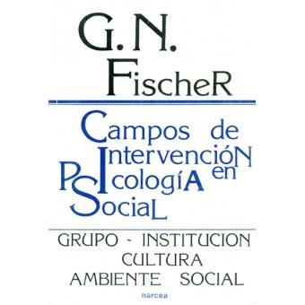 Campos de intervención en psicología social grupo, institución...
