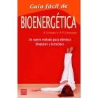 Guía fácil de bioenergética. Un nuevo método para eliminar bloqueos y tensiones