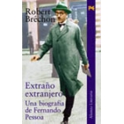 Extraño extranjero (Una biografía de Fernando Pessoa)
