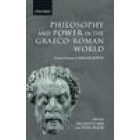 Philosophy and power in the graeco-roman world: essays in honour of Miriam Griffin