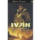 Iván el Terrible: zar y gran príncipe de todas las rusias