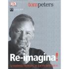 Re-imagina!. La excelencia empresarial en una era perturbadora