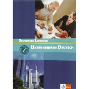 Unternehmen Deutsch Grundkurs A1. Lehrbuch