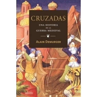 Cruzadas. Una historia de la guerra medieval