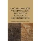 La conservación y restauracion de objetos cerámicos arqueológicos