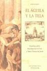 El águila y la tela: estudios sobre San Juan de la Cruz y Santa Teresa de  Jesús