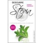 Descubre la Stevia. La alternativa más poderosa al azúcar y los edulcorantes