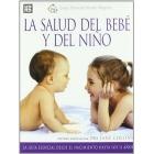 La salud del bebé y del niño : La guía esencial desde el nacimiento hasta los 11 años