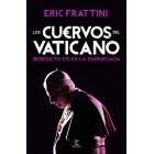 Los cuervos del Vaticano. Benedicto XVI en la encrucijada
