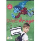 Superdrago 4 Guía didáctica + Audiciones