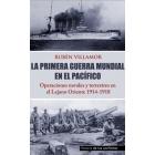 La Primera Guerra mundial en el Pacífico. Operaciones navales y terresstres en el Lejano Oriente 1914-1918