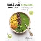 Batidos verdes. Smoothies, zumos verdes, leches vegetales y snacks con pulpa