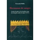 Hermanos de sangre. Luchas de poder en las familias reales de los reinos peninsulares en la Edad Media (Siglos VI-XV)
