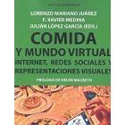 Comida y mundo virtual. Internet, redes sociales y representaciones visuales