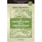 La destrucción de la Cristiandad. Europa, 1517-1648