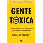 Gente tóxica. Las personas que nos complican la vida, y cómo evitar que sigan haciéndolo  (Nueva edición con prólogo del autor)