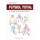 Fútbol Total. Los estrategas que han cambiado la historia