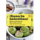 ¡Sana tu intestino!. Recetario de la Dieta GAPS
