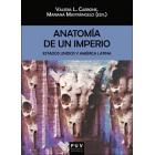 Anatomía de un imperio. Estados Unidos y América Latina