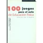 100 juegos para el aula de Educación Física. Educación Primaria