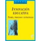 Innovación educativa. Teoría, procesos y estrategias