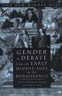 Gender in debate from the early middle ages to the Renaissance