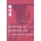 Growing up and growing old in ancient rome : a life course approach