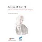 Michael Balint. El nuevo comienzo de la Escuela de Budapest