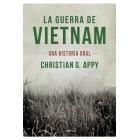 La guerra del Vietnam. Una historia oral