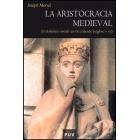 La aristocracia medieval. El dominio social en Occidente (siglos V-XV)